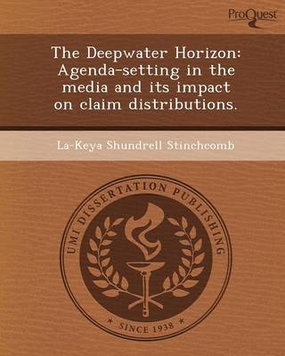 The Deepwater Horizon: Agenda-Setting in the Media and Its Impact on Claim Distributions (Paperback)