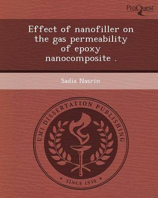 Effect of Nanofiller on the Gas Permeability of Epoxy Nanocomposite (Paperback)