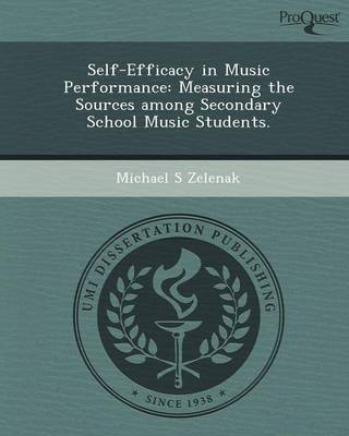 Self-Efficacy in Music Performance: Measuring the Sources Among Secondary School Music Students (Paperback)