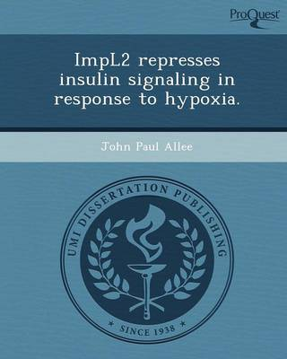 Impl2 Represses Insulin Signaling in Response to Hypoxia (Paperback)