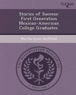 Stories of Success: First Generation Mexican-American College Graduates (Paperback)