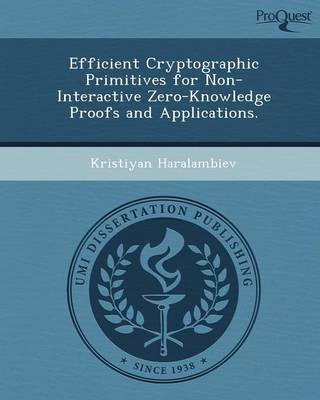 Efficient Cryptographic Primitives for Non-Interactive Zero-Knowledge Proofs and Applications (Paperback)