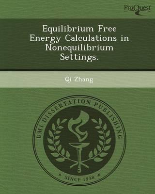 Equilibrium Free Energy Calculations in Nonequilibrium Settings (Paperback)