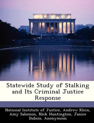 Statewide Study of Stalking and Its Criminal Justice Response (Paperback)