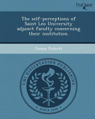 The Self-Perceptions of Saint Leo University Adjunct Faculty Concerning Their Institution (Paperback)