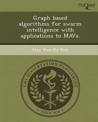 Graph Based Algorithms for Swarm Intelligence with Applications to Mavs (Paperback)