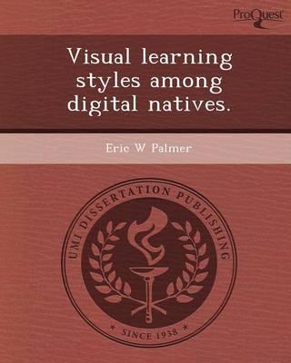 Visual Learning Styles Among Digital Natives (Paperback)