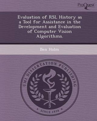 Evaluation of Rsl History as a Tool for Assistance in the Development and Evaluation of Computer Vision Algorithms (Paperback)
