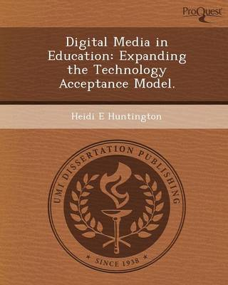 Digital Media in Education: Expanding the Technology Acceptance Model (Paperback)