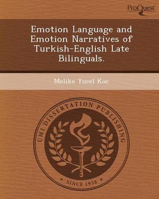 Emotion Language and Emotion Narratives of Turkish-English Late Bilinguals (Paperback)