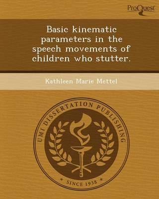 Basic Kinematic Parameters in the Speech Movements of Children Who Stutter (Paperback)