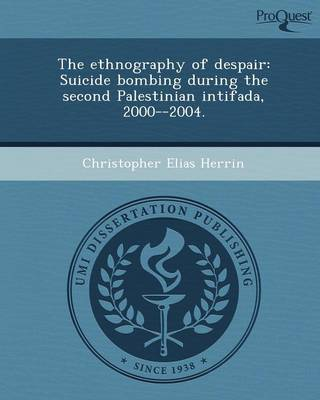 The Ethnography of Despair: Suicide Bombing During the Second Palestinian Intifada (Paperback)