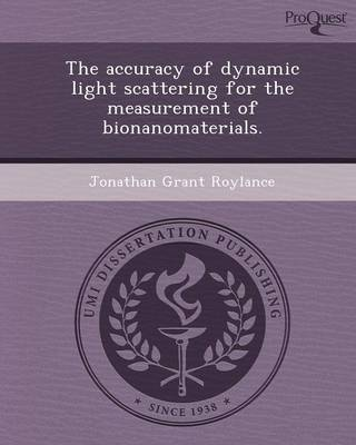 The Accuracy of Dynamic Light Scattering for the Measurement of Bionanomaterials (Paperback)