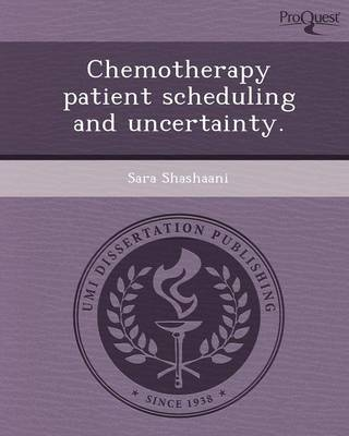 Chemotherapy Patient Scheduling and Uncertainty (Paperback)