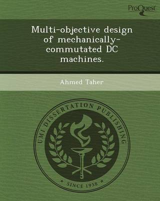 Multi-Objective Design of Mechanically-Commutated DC Machines (Paperback)