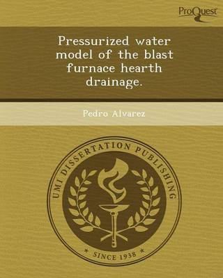 Pressurized Water Model of the Blast Furnace Hearth Drainage (Paperback)