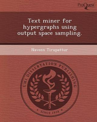 Text Miner for Hypergraphs Using Output Space Sampling (Paperback)