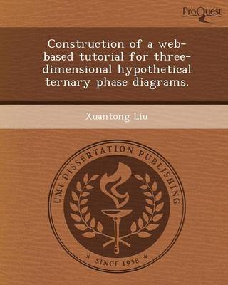 Construction of a Web-Based Tutorial for Three-Dimensional Hypothetical Ternary Phase Diagrams (Paperback)