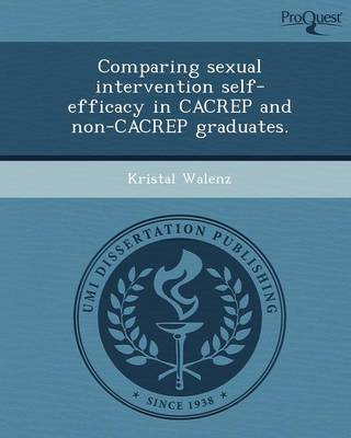 Comparing Sexual Intervention Self-Efficacy in Cacrep and Non-Cacrep Graduates (Paperback)