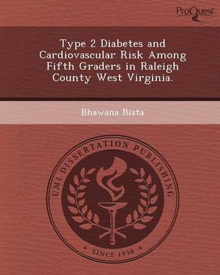Type 2 Diabetes and Cardiovascular Risk Among Fifth Graders in Raleigh County West Virginia (Paperback)