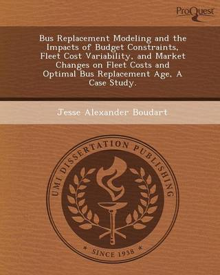Bus Replacement Modeling and the Impacts of Budget Constraints (Paperback)