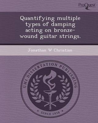 Quantifying Multiple Types of Damping Acting on Bronze-Wound Guitar Strings (Paperback)