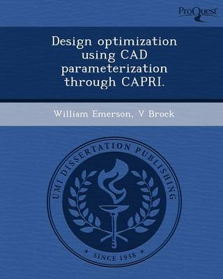 Design Optimization Using CAD Parameterization Through Capri (Paperback)