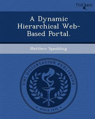 A Dynamic Hierarchical Web-Based Portal (Paperback)