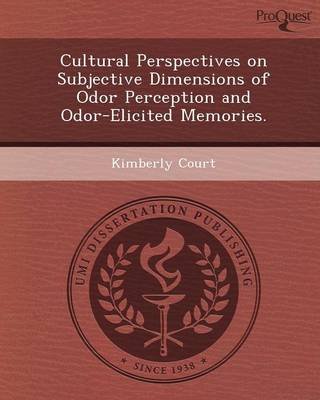 Cultural Perspectives on Subjective Dimensions of Odor Perception and Odor-Elicited Memories (Paperback)