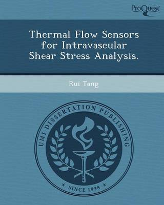 Thermal Flow Sensors for Intravascular Shear Stress Analysis (Paperback)