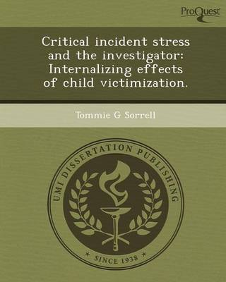 Critical Incident Stress and the Investigator: Internalizing Effects of Child Victimization (Paperback)