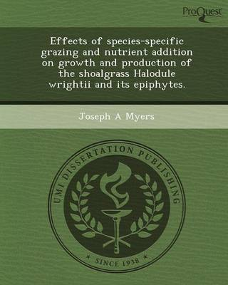 Effects of Species-Specific Grazing and Nutrient Addition on Growth and Production of the Shoalgrass Halodule Wrightii and Its Epiphytes (Paperback)