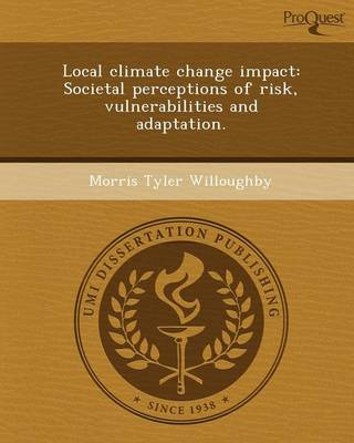 Local Climate Change Impact: Societal Perceptions of Risk (Paperback)