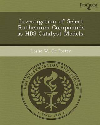 Investigation of Select Ruthenium Compounds as Hds Catalyst Models (Paperback)