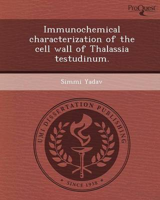 Immunochemical Characterization of the Cell Wall of Thalassia Testudinum (Paperback)