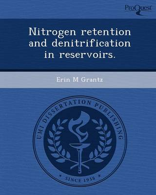 Nitrogen Retention and Denitrification in Reservoirs (Paperback)