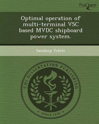 Optimal Operation of Multi-Terminal Vsc Based MVDC Shipboard Power System (Paperback)