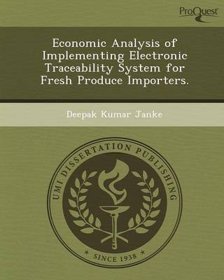 Economic Analysis of Implementing Electronic Traceability System for Fresh Produce Importers (Paperback)