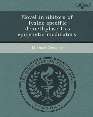 Novel Inhibitors of Lysine Specific Demethylase 1 as Epigenetic Modulators (Paperback)