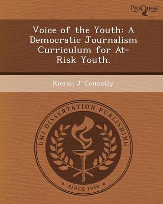 Voice of the Youth: A Democratic Journalism Curriculum for At-Risk Youth (Paperback)