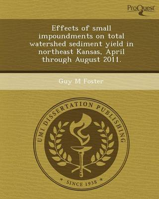 Effects of Small Impoundments on Total Watershed Sediment Yield in Northeast Kansas (Paperback)