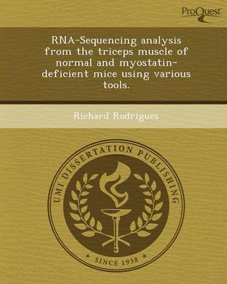 RNA-Sequencing Analysis from the Triceps Muscle of Normal and Myostatin-Deficient Mice Using Various Tools (Paperback)