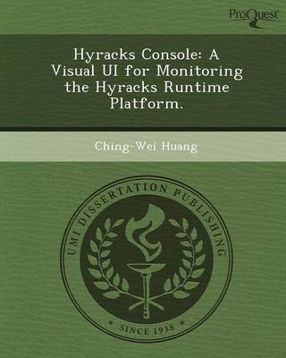 Hyracks Console: A Visual Ui for Monitoring the Hyracks Runtime Platform (Paperback)