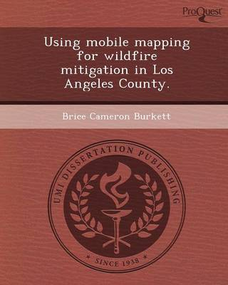 Using Mobile Mapping for Wildfire Mitigation in Los Angeles County (Paperback)