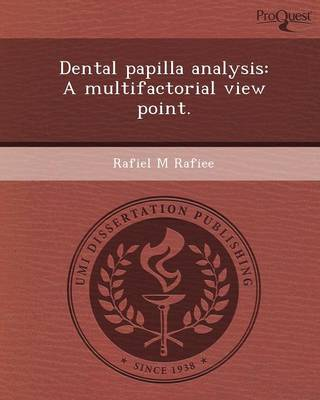 Dental Papilla Analysis: A Multifactorial View Point (Paperback)