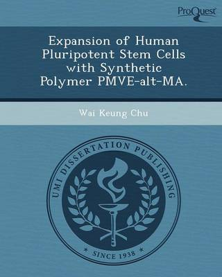 Expansion of Human Pluripotent Stem Cells with Synthetic Polymer Pmve-Alt-Ma (Paperback)