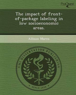 The Impact of Front-Of-Package Labeling in Low Socioeconomic Areas (Paperback)