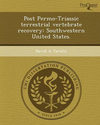 Post Permo-Triassic Terrestrial Vertebrate Recovery: Southwestern United States (Paperback)