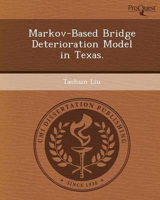 Markov-Based Bridge Deterioration Model in Texas (Paperback)