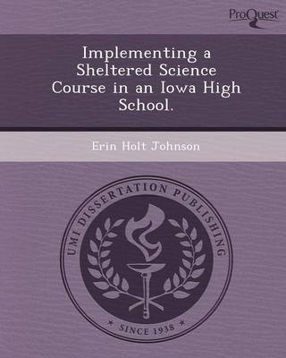 Implementing a Sheltered Science Course in an Iowa High School (Paperback)